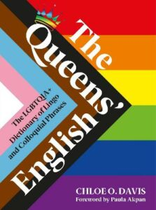 Queens' English, The: The LGBTQIA+ Dictionary of Lingo and Colloquial Expressions