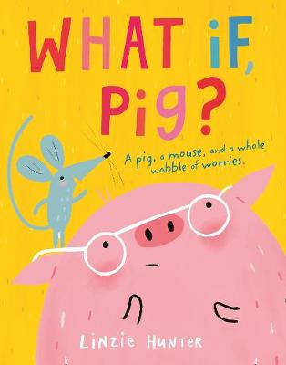 Signed Bookplate Edition: What If, Pig?
