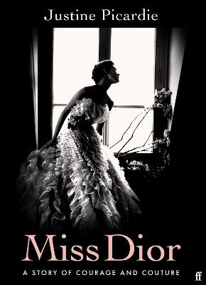 Miss Dior: A Story of Courage and Couture (from the acclaime...