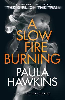 Slow Fire Burning, A: The addictive new Sunday Times No.1 be...