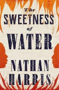 Sweetness of Water, The: Longlisted for the 2021 Booker Prize
