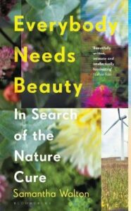 Everybody Needs Beauty: In Search of the Nature Cure