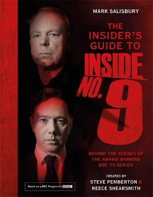 Insider's Guide to Inside No. 9, The: Behind the Scenes of the Award Winning BBC TV Series