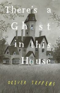 Signed Bookplate Edition: There's a Ghost in this House