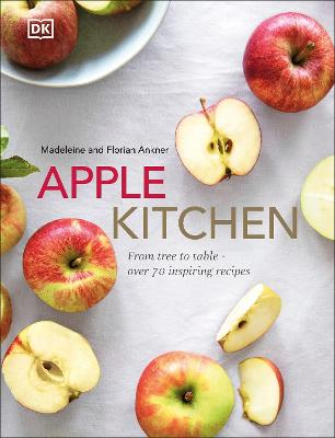 Apple Kitchen: From Tree to Table – Over 70 Inspiring ...