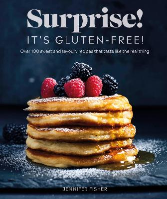 Surprise! It's Gluten-free!: Over 100 Sweet And Savour...
