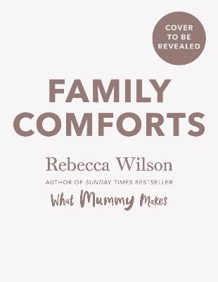 Family Comforts: Simple, Heartwarming Food to Enjoy Together...
