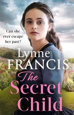 Secret Child, The: an emotional and gripping historical saga
