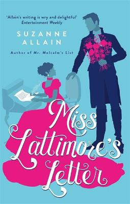 Miss Lattimore's Letter: a bright and witty Regency ro...