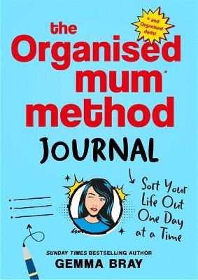 Organised Mum Method Journal, The: Sort Your Life Out One Da...