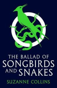 Ballad of Songbirds and Snakes (A Hunger Games Novel), The