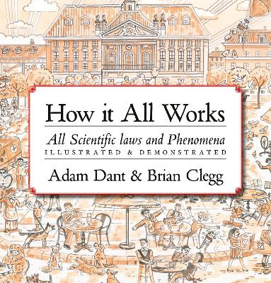 How it All Works: All scientific laws and phenomena illustra...