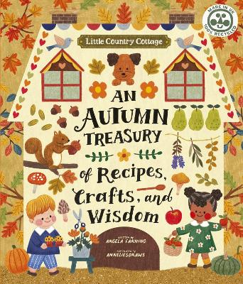 Little Country Cottage: An Autumn Treasury of Recipes, Craft...