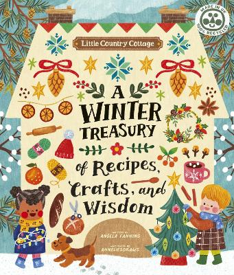 Little Country Cottage: A Winter Treasury of Recipes, Crafts...