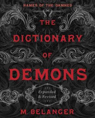 Dictionary of Demons: Expanded and Revised, The: Names of th...