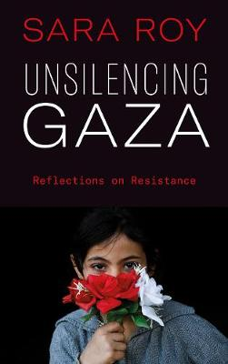 Unsilencing Gaza: Reflections on Resistance