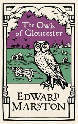 Owls of Gloucester, The: A gripping medieval mystery from th...