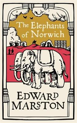 Elephants of Norwich, The: An action-packed medieval mystery...