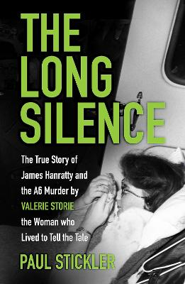 Long Silence, The: The Story of James Hanratty and the A6 Mu...
