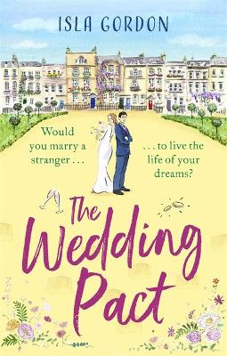 Wedding Pact, The: a heart-warming and hilarious summer roma...