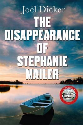 Disappearance of Stephanie Mailer, The: A gripping new thril...