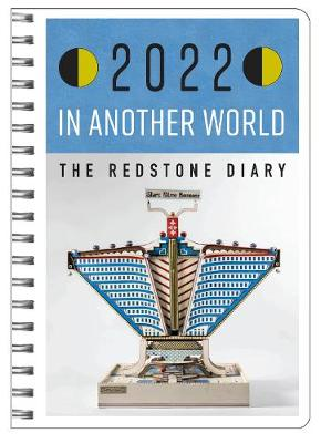 Redstone Diary 2022, the: In Another World: 2022