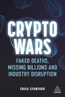 Crypto Wars: Faked Deaths, Missing Billions and Industry Dis...