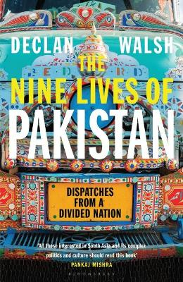 Nine Lives of Pakistan, The: Dispatches from a Divided Natio...