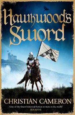Hawkwood's Sword: The Brand New Adventure from the Mas...