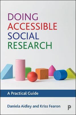 Doing Accessible Social Research: A Practical Guide