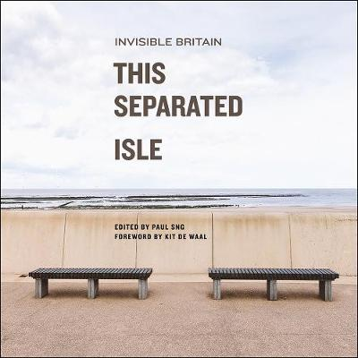This Separated Isle: Invisible Britain