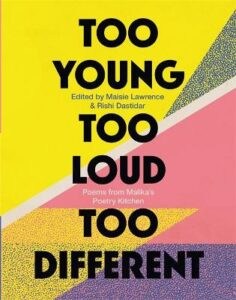 Too Young, Too Loud, Too Different: Poems from Malika's Poetry Kitchen