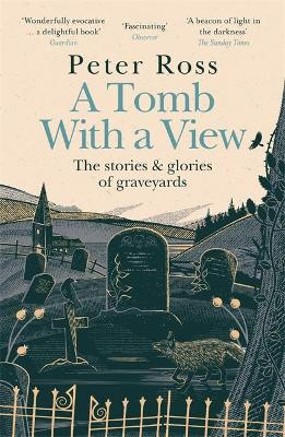 Tomb With a View – The Stories & Glories of Gravey...