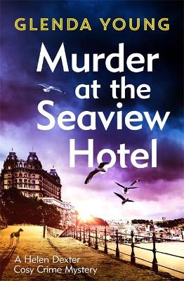 Murder at the Seaview Hotel: A murderer comes to Scarborough...