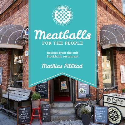 Meatballs for the People: Recipes from the cult Stockholm re...