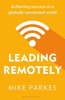 Leading Remotely: Achieving Success in a Globally Connected ...