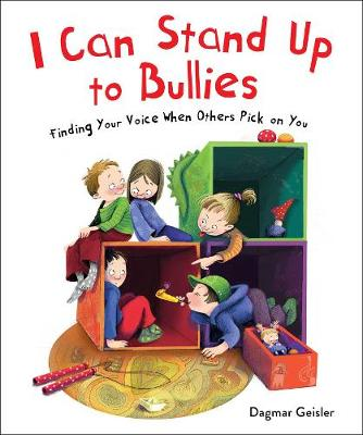 I Can Stand Up to Bullies: Finding Your Voice When Others Pi...