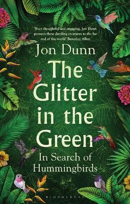 Glitter in the Green, The: In Search of Hummingbirds