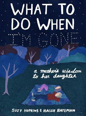 What to Do When I'm Gone: A Mother's Wisdom to H...