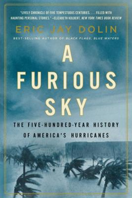 Furious Sky, A: The Five-Hundred-Year History of AmericaR...