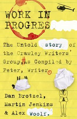 Work in Progress: The untold story of the Crawley Writers...