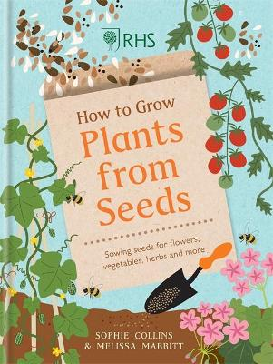 RHS How to Grow Plants from Seeds: Sowing seeds for flowers,...