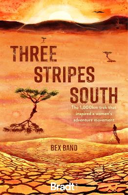 Three Stripes South: The 1000km thru-hike that inspired the ...