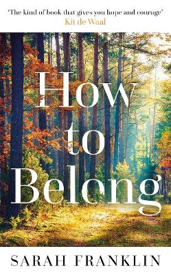 How to Belong: 'The kind of book that gives you hope a...