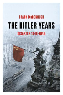 Hitler Years ~ Disaster 1940-1945, The