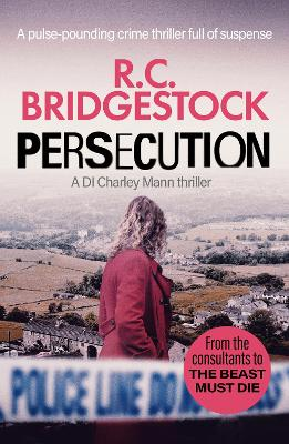 Persecution: An absolutely gripping crime thriller