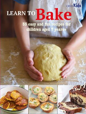 Learn to Bake: 35 Easy and Fun Recipes for Children Aged 7 Y...