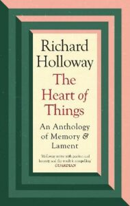 Heart of Things, The: An Anthology of Memory and Lament