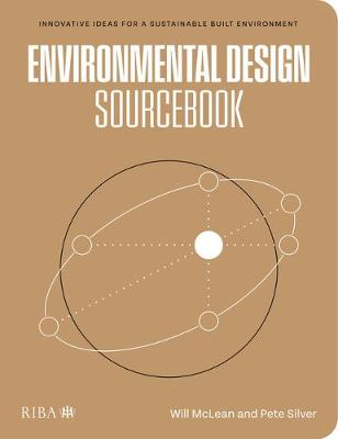 Environmental Design Sourcebook: Innovative Ideas for a Sust...