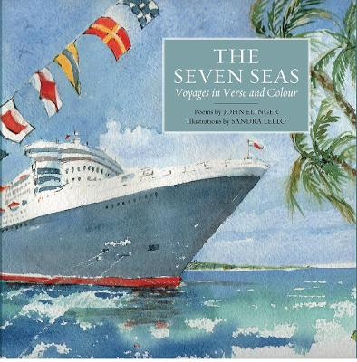 Seven Seas, The: Voyages in Verse and Colour